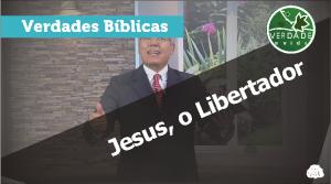 0607 - Jesus, o Libertador