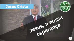 0609 - Jesus, a nossa esperança