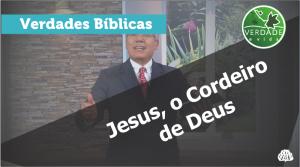 0613 - Jesus o cordeiro de Deus