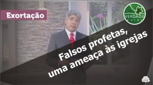 0508 - Falsos profetas, uma ameaça às igrejas