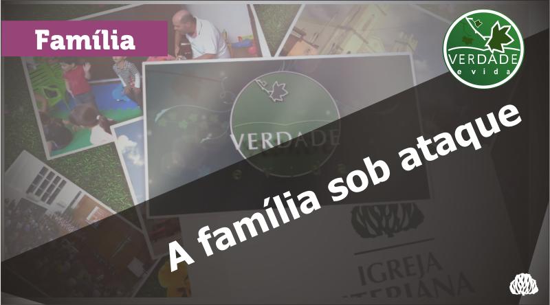 0519 – A família sob ataque