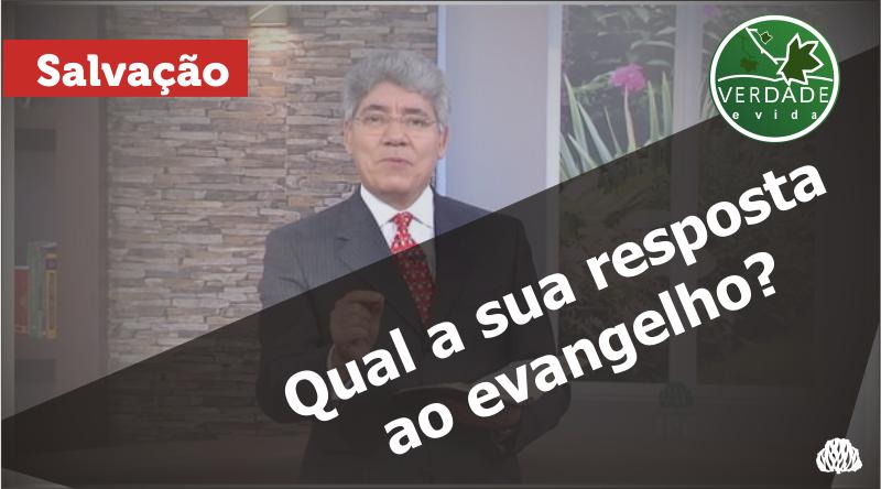 0630 – Qual a sua resposta ao evangelho?