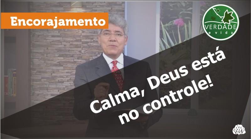 0629 – Calma, Deus está no controle