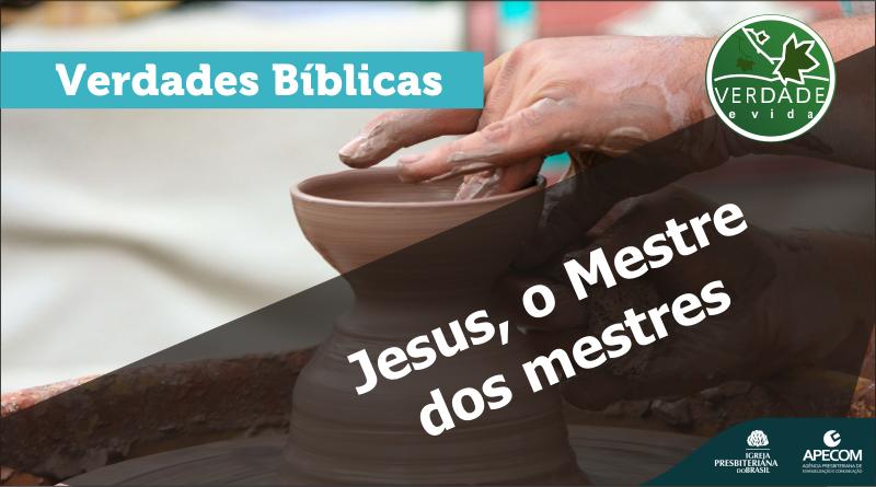 0641 – Jesus, o Mestre dos mestres