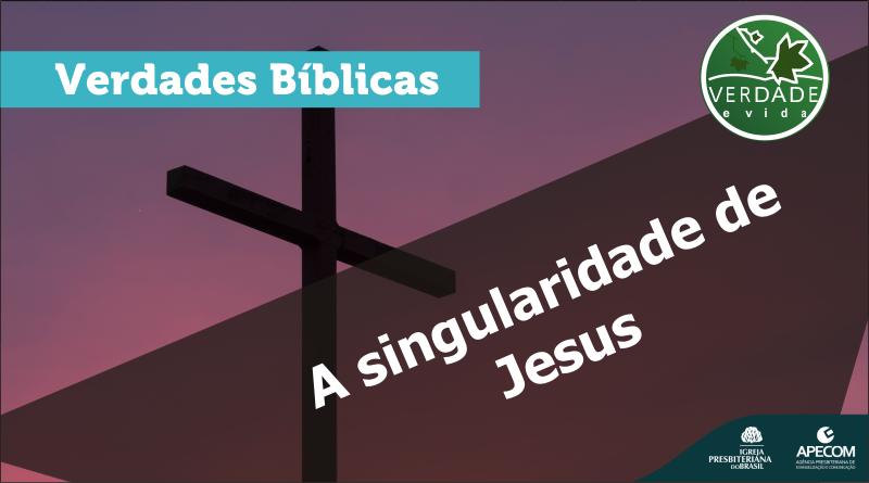 0661 – A Singularidade de Jesus