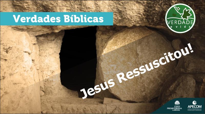 0669 – Jesus Ressuscitou