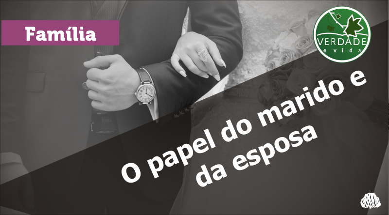 0673 – O papel do marido e da esposa
