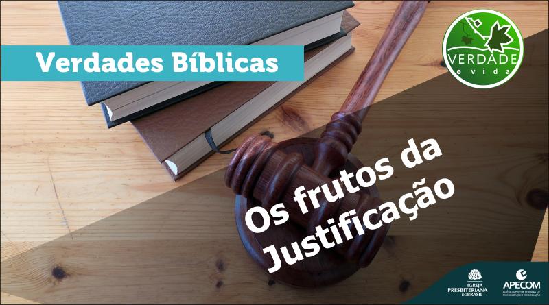 0698 – Os frutos da justificação