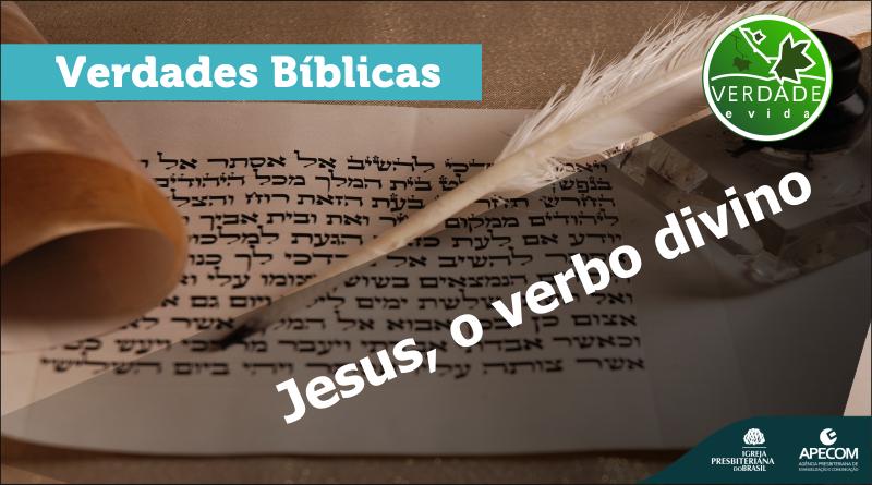 0703 – Jesus , o verbo divino