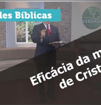 0513 – Eficácia da morte de Cristo