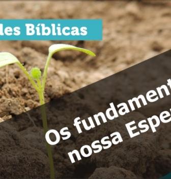 0644 – Os fundamentos da nossa esperança