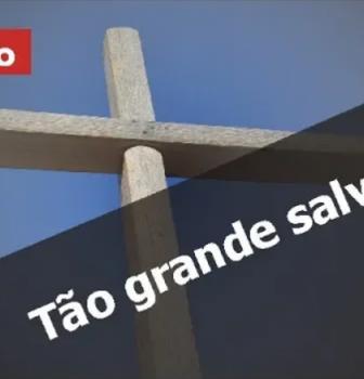 0647 – Tão grande salvação