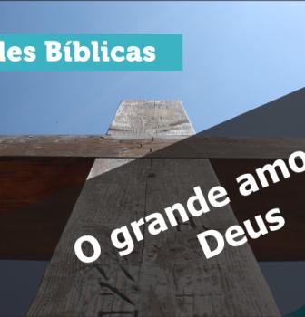 0648 – O grande amor de Deus
